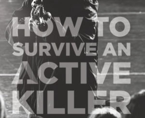 How To Survive an Active Killer